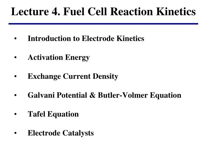 lecture 4 fuel cell reaction kinetics n.