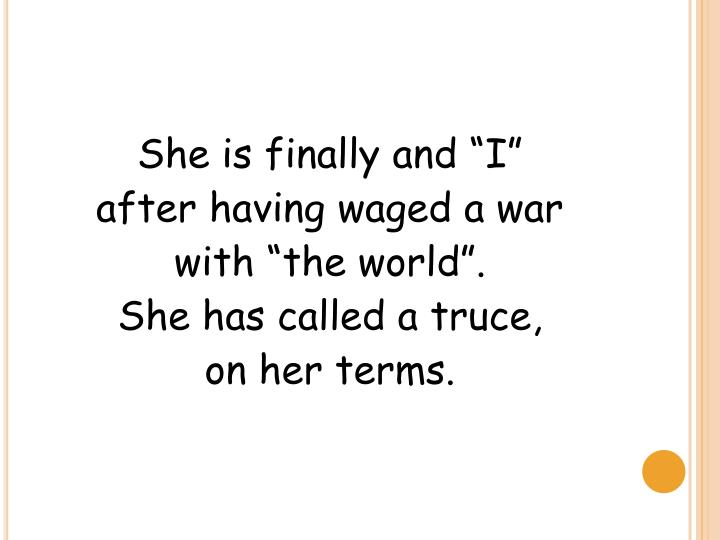 """She is finally and """"I"""""""