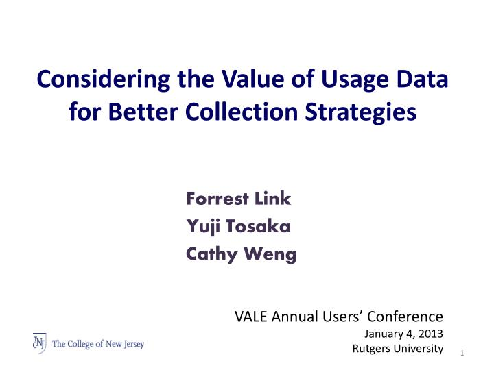 considering the value of usage data for better collection strategies n.