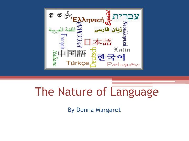 the nature of language n.