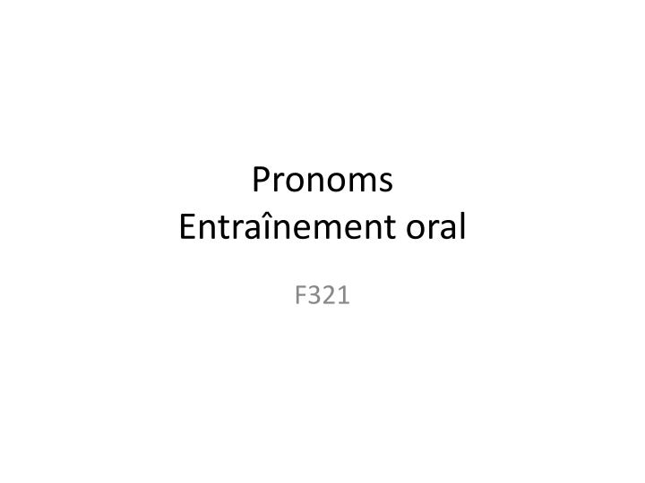 pronoms entra nement oral n.