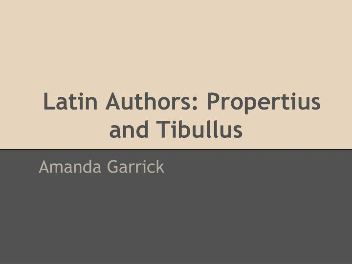 latin authors propertius and tibullus n.