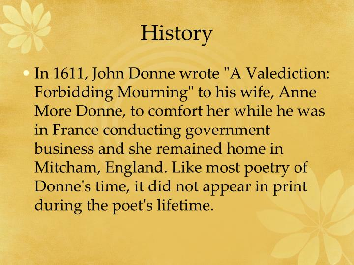 In 1611 John Donne Wrote A Valediction Forbidding Mourning To His Wife Anne More Comfort Her While He Was France Conducting Government