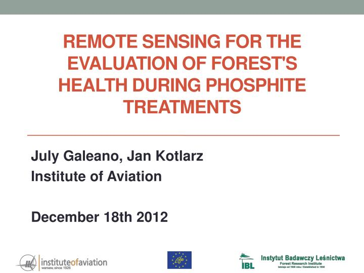 remote sensing for the evaluation of forest s health during phosphite treatments n.