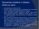 domanda creditore o titolare diritto su beni