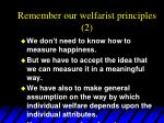 remember our welfarist principles 2