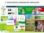 1 informativno edukativne aktivnosti