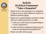 activity ela eld framework take a snapshot