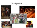 on organise