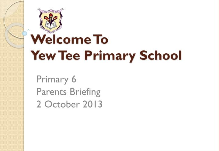 welcome to yew tee primary school n.