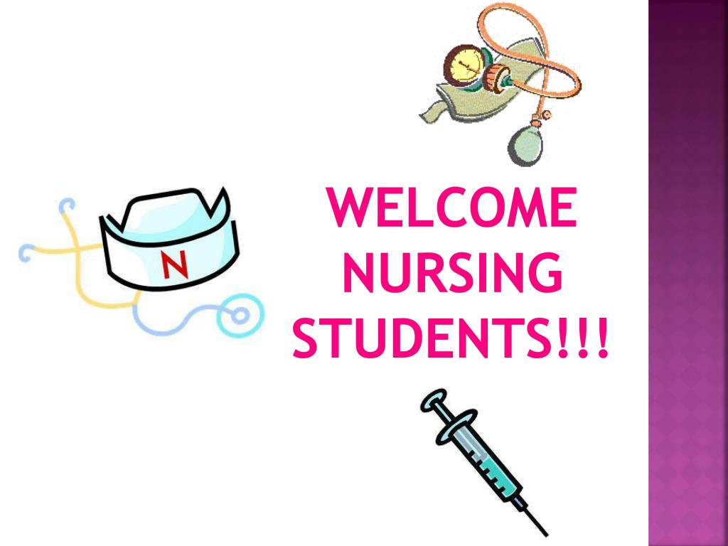 Ppt Welcome Nursing Students Powerpoint Presentation Free Download Id 2217167
