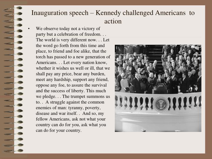 Inauguration speech – Kennedy challenged Americans  to action