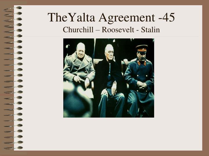 Theyalta agreement 45 churchill roosevelt stalin