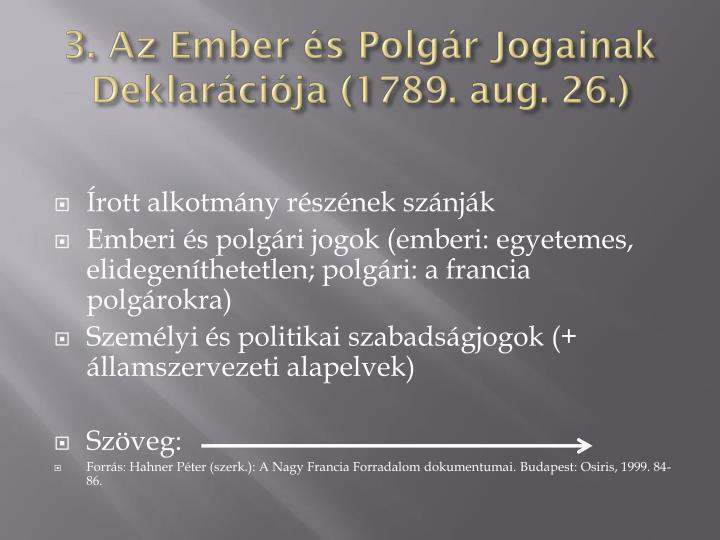 3. Az Ember és Polgár Jogainak Deklarációja (1789. aug. 26.)