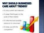 why should businesses care about trends