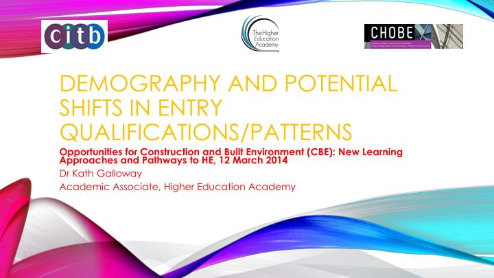 demography and potential shifts in entry qualifications patterns n.