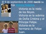 el 9 de septiembre de 2000 naci su hija victoria federica