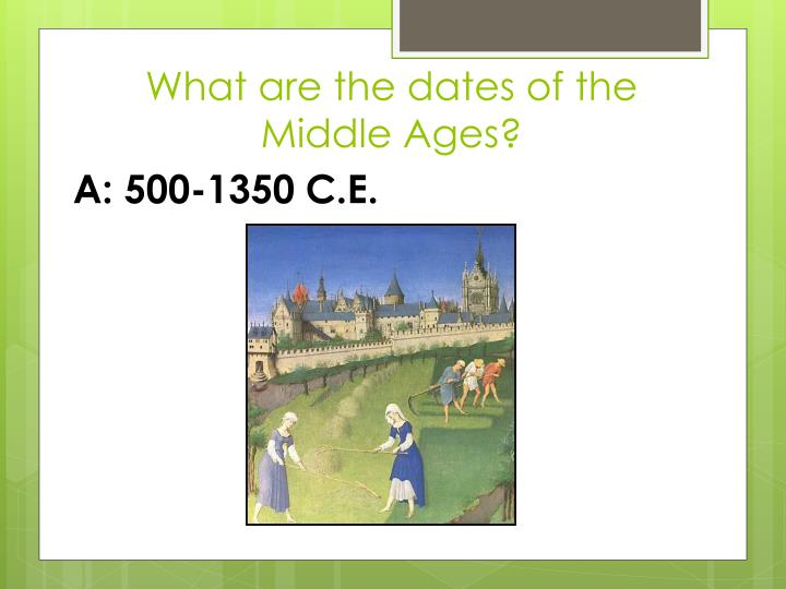 What are the dates of the Middle Ages?