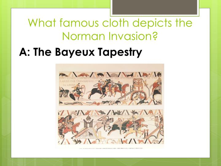What famous cloth depicts the Norman Invasion?
