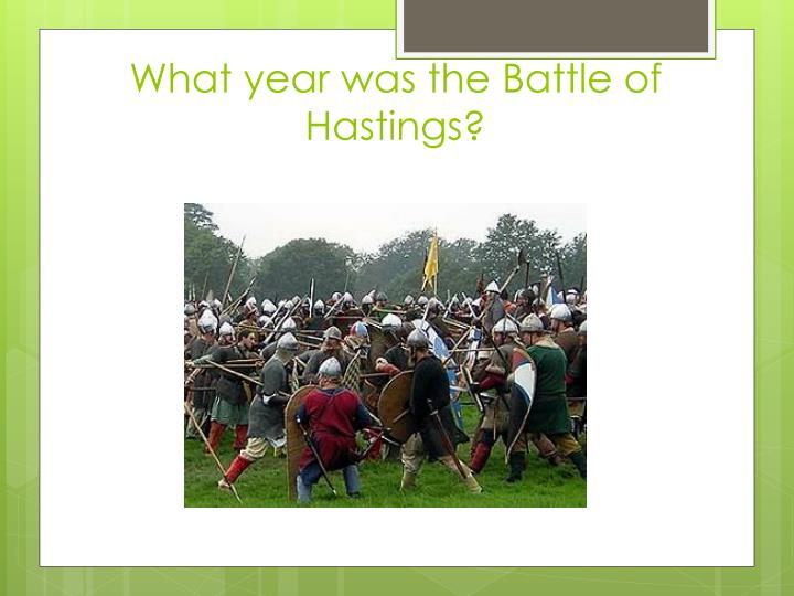 What year was the Battle of Hastings?