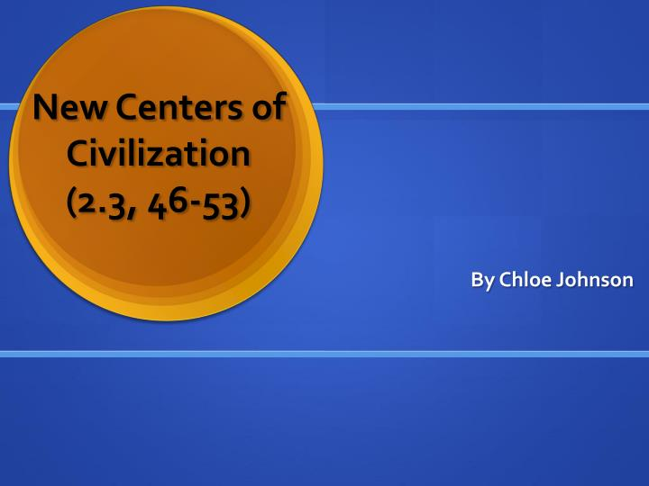 new centers of civilization 2 3 46 53 n.