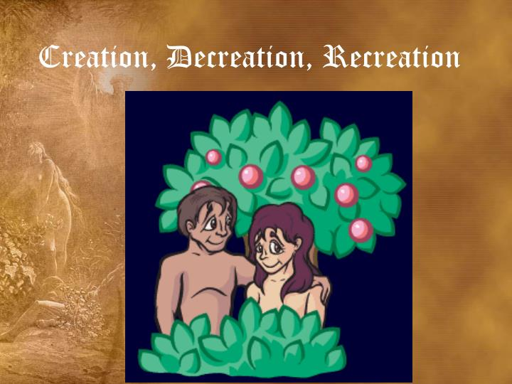 creation decreation recreation n.