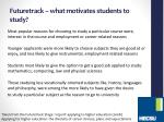 futuretrack what motivates students to study
