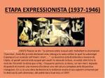 etapa expressionista 1937 1946
