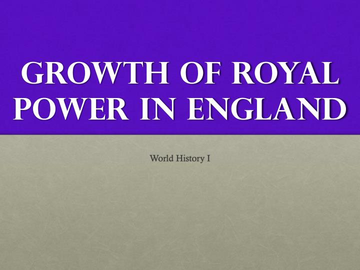 growth of royal power in england n.