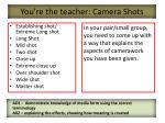 you re the teacher camera shots
