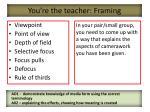 you re the teacher framing
