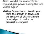 aim how did the monarchy in england gain power during th e late middle ages