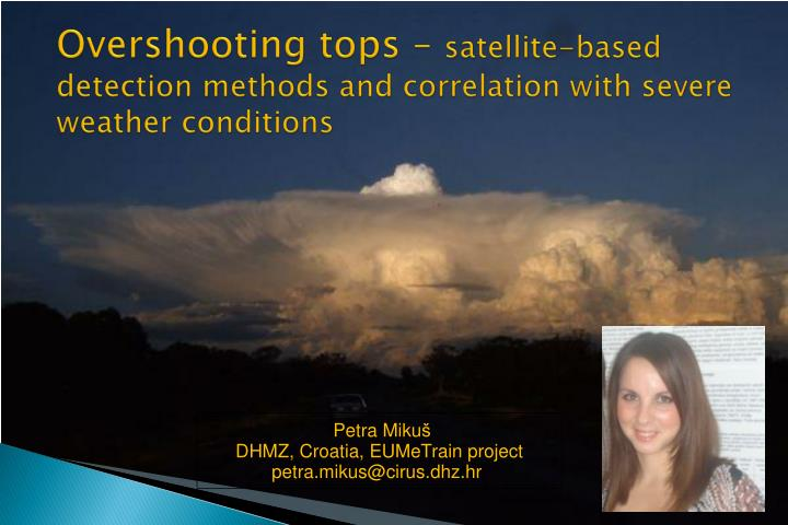 overshooting tops satellite based detection methods and correlation with severe weather conditions n.
