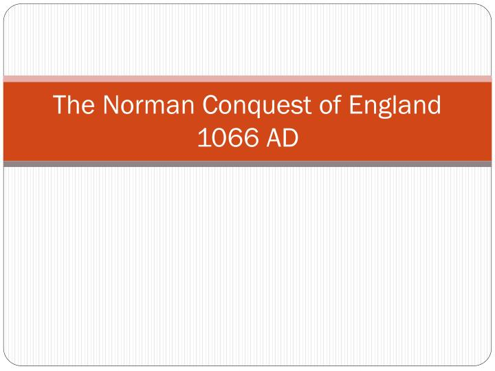 the norman conquest of england 1066 ad n.