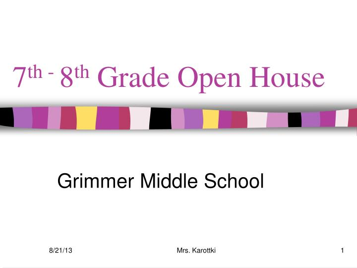 7 th 8 th grade open house n.