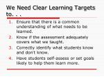 we need clear learning targets to