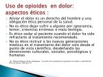 uso de opioides en dolor aspectos ticos