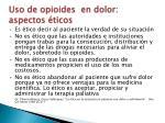 uso de opioides en dolor aspectos ticos1
