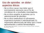 uso de opioides en dolor aspectos ticos2