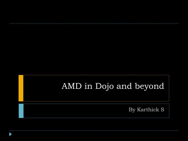 amd in dojo and beyond n.