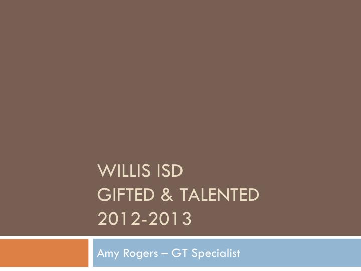 willis isd gifted talented 2012 2013 n.