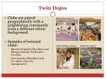 twin dojos