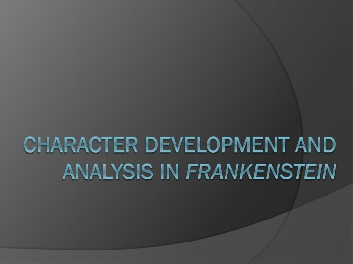 character development and analysis in frankenstein n.