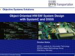 object oriented hw sw system design with systemc and osss