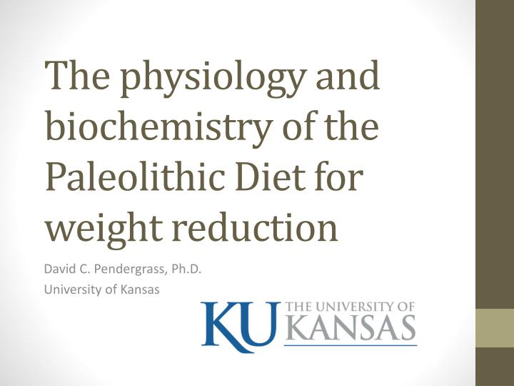 the physiology and biochemistry of the paleolithic diet for weight reduction n.