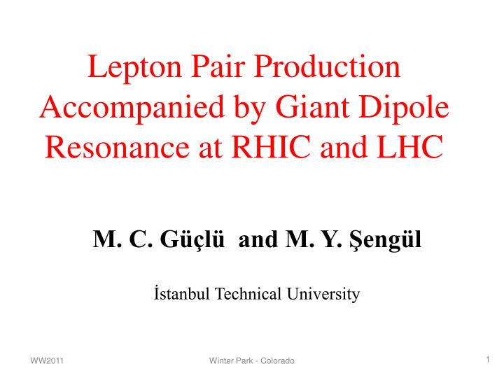lepton pair production accompanied by giant dipole resonance at rhic and lhc n.