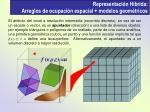 representaci n h brida arreglos de ocupaci n espacial modelos geom tricos