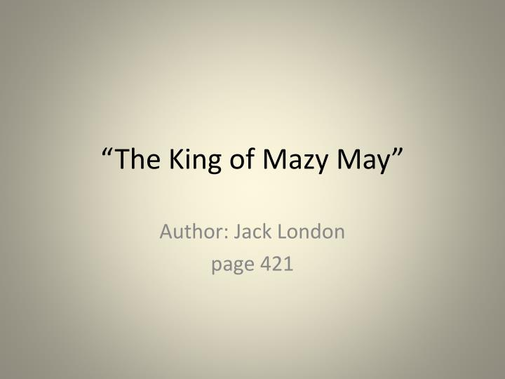 the king of mazy may n.