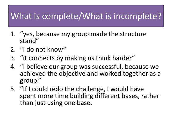 What is complete/What is incomplete?