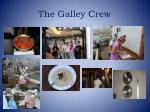 the galley crew